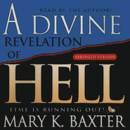 A Divine Revelation of Hell       - Audiobook on CD  -     By: Mary K. Baxter