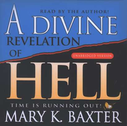 Divine Revelation Of Hell                       - Audiobook on CD  -     By: Mary K. Baxter