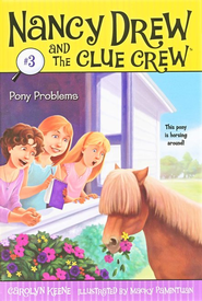 Nancy Drew and The Clue Crew: Pony Problems # 3   -     By: Carolyn Keene