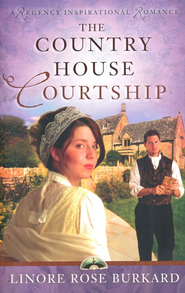 The Country House Courtship, London Regency Series #3   -     By: Linore Rose Burkard