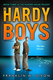 #24: The Hardy Boys Undercover Brothers: Murder House   -     By: Franklin W. Dixon