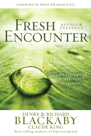 Fresh Encounter: God's Pattern for Spiritual Awakening - eBook  -     By: Henry T. Blackaby, Richard Blackaby, Claude King