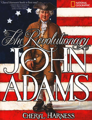 The Revolutionary John Adams  -     By: Cheryl Harness