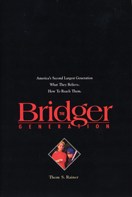 The Bridger Generation - eBook  -     By: Thom S. Rainer