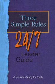 Three Simple Rules 24/7 - Leader's Guide  -     By: Rueben Job