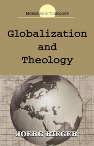 Globalization and Theology  -     By: Joerg Rieger