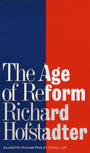 Age of Reform   -     By: Richard Hofstadter