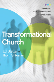 Transformational Church: Creating a New Scorecard for Congregations - eBook  -     By: Ed Stetzer, Thom S. Rainer