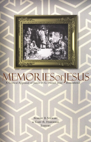 Memories of Jesus: A Critical Appraisal of James D. G. Dunn's Jesus Remembered - eBook  -     Edited By: Robert B. Stewart, Gary R. Habermas     By: Edited by Robert B. Stewart & Gary R. Habermas