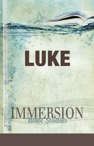 Immersion Bible Studies: Luke  -     Edited By: Jack A. Keller     By: John Indermark