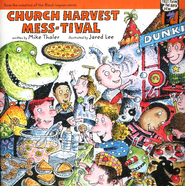 Church Harvest Mess-tival  -     By: Mike Thaler