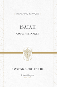 Isaiah: God Saves Sinners - eBook  -     By: Raymond C. Ortlund Jr.