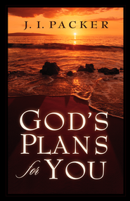 God's Plans for You - eBook  -     By: J.I. Packer
