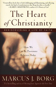 The Heart of Christianity Rediscovering A Life of Faith  -     By: Marcus J. Borg