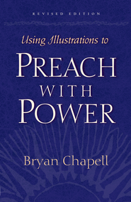 Using Illustrations to Preach with Power - eBook  -     By: Bryan Chapell