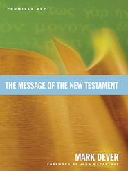 The Message of the New Testament: Promises Kept - eBook  -     By: Mark Dever