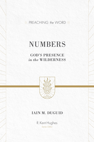 Numbers: God's Presence in the Wilderness - eBook  -     Edited By: R. Kent Hughes     By: Iain M. Duguid