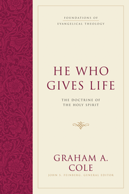 He Who Gives Life: The Doctrine of the Holy Spirit - eBook  -     By: Graham A. Cole