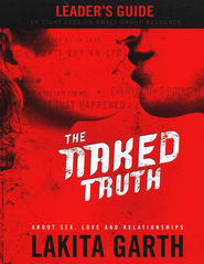 The Naked Truth Leader's Guide  -     By: Lakita Garth