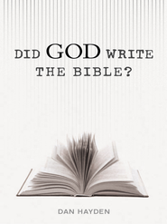 Did God Write the Bible? - eBook  -     By: Dan Hayden