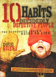10 Habits Of Decidedly Defective People: The Successful Loser's Guide to Life  -     By: Doug Giles