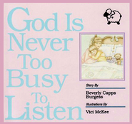God is Never Too Busy to Listen!   -     Narrated By: Vici McKee     By: Beverly Capps Burgess