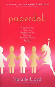 Paperdoll: What Happens When an Ordinary Girl Meets an Extraordinary God  -     By: Natalie Lloyd