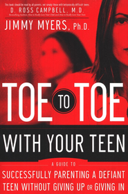 Toe-to-Toe with Your Teen: A Guide to Successfully Parenting a Defiant Teenager Without Giving Up or Giving In - Slightly Imperfect  -     By: Jimmy Myers