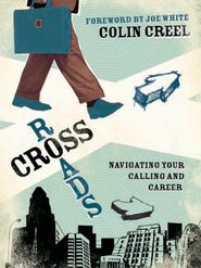 Crossroads: Navigating Your Calling and Career - eBook  -     By: Colin Creel
