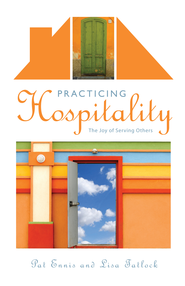 Practicing Hospitality: The Joy of Serving Others - eBook  -     By: Pat Ennis, Lisa Tatlock