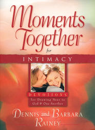 Moments Together for Intimacy  -     By: Dennis Rainey, Barabara Rainey