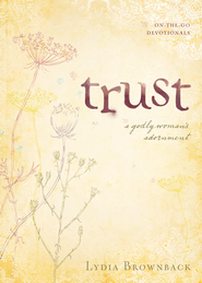Trust: A Godly Woman's Adornment - eBook  -     By: Lydia Brownback