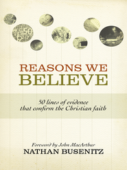 Reasons We Believe: 50 Lines of Evidence That Confirm the Christian Faith - eBook  -     By: Nathan Busenitz