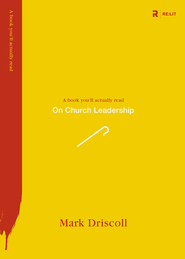 On Church Leadership - eBook  -     By: Mark Driscoll