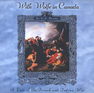 With Wolfe in Canada -- MP3 Audio CDs Unabridged   -     By: G.A. Henty