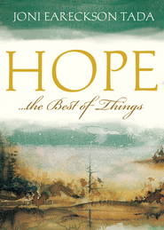 Hope...the Best of Things - eBook  -     By: Joni Eareckson Tada