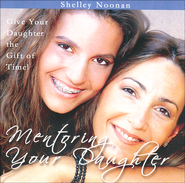 Mentoring Your Daughter Audio CD   -     By: Shelley Noonan