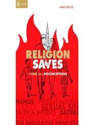 Religion Saves: And Nine Other Misconceptions - eBook  -     By: Mark Driscoll