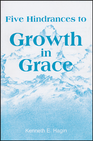 Five Hindrances to Growth in Grace  -     By: Kenneth E. Hagin