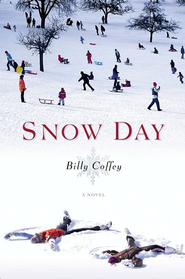 Snow Day: A Novel - eBook  -     By: Billy Coffey