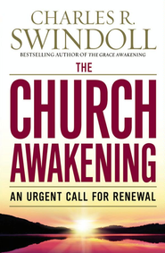 The Church Awakening: An Urgent Call for Renewal - eBook  -     By: Charles R. Swindoll