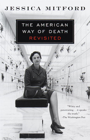 The American Way of Death Revisited   -     By: Jessica Mitford