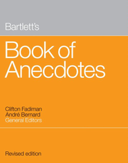 Bartlett's Book of Anecdotes - eBook  -     Edited By: Clifton Fadiman, Andre Bernard