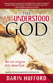 The Misunderstood God: The Lies Religion Tells About God - eBook  -     By: Darin Hufford