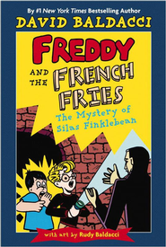 Freddy and the French Fries #1:: Fries Alive! - eBook  -     By: David Baldacci     Illustrated By: Rudy Baldacci