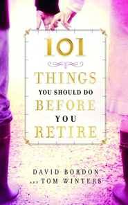 101 Things You Should Do Before You Retire - eBook  -     By: David Bordon, Tom Winters