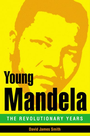 Young Mandela: The Revolutionary Years - eBook  -     By: David James Smith
