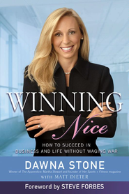 Winning Nice: How to Succeed in Business and Life Without Waging War - eBook  -     By: Dawna Stone