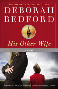 His Other Wife: A Novel - eBook  -     By: Deborah Bedford