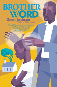 Brother Word - eBook  -     By: Derek Jackson